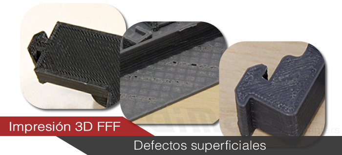 Impresión 3D FFF - Defectos superficiales