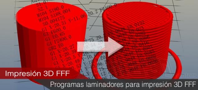 Impresión 3D FF - Programas laminadores - Slicers