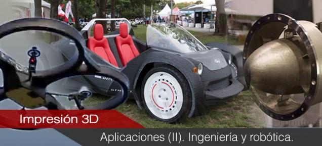 Aplicaciones de la impresión 3D (II) - Ingeniería y Robótica